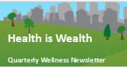NEW to Belmont Health & Wealth: Quarterly Wellness Newsletter